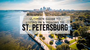 Ultimate Guide to Living in and Moving to St. Petersburg, FL