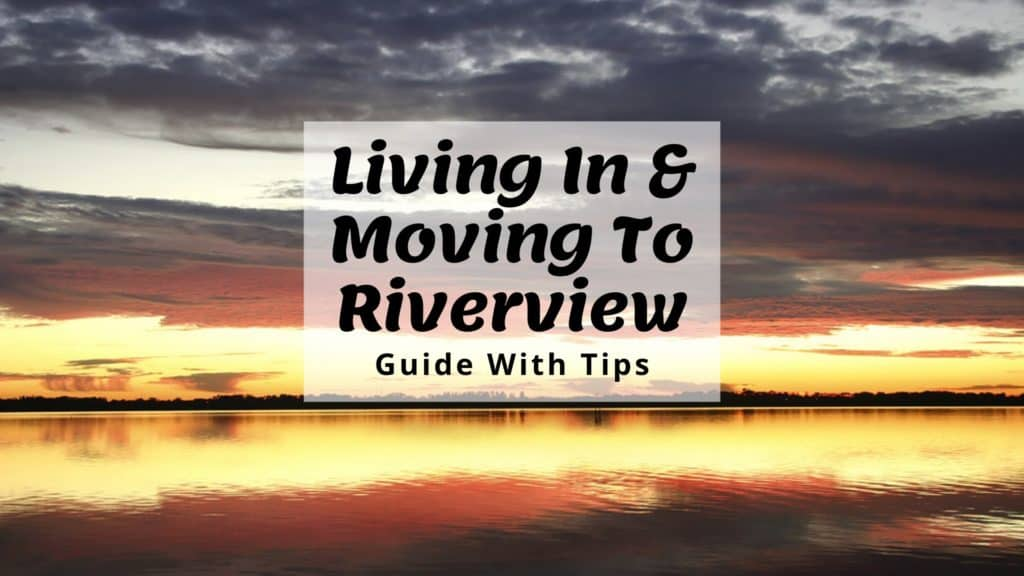 Living in Moving to Riverview Guide