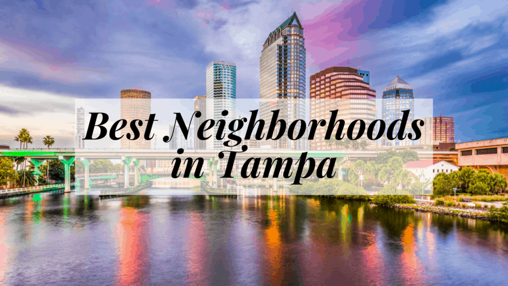 Best Neighborhoods in Tampa
