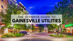 ULTIMATE Guide to Gainesville Utilities | Water, Electric, Gas, Internet, & More