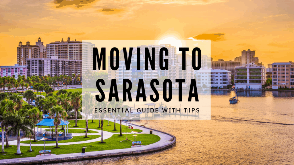 Moving to Sarasota - Essential Guide with Tips