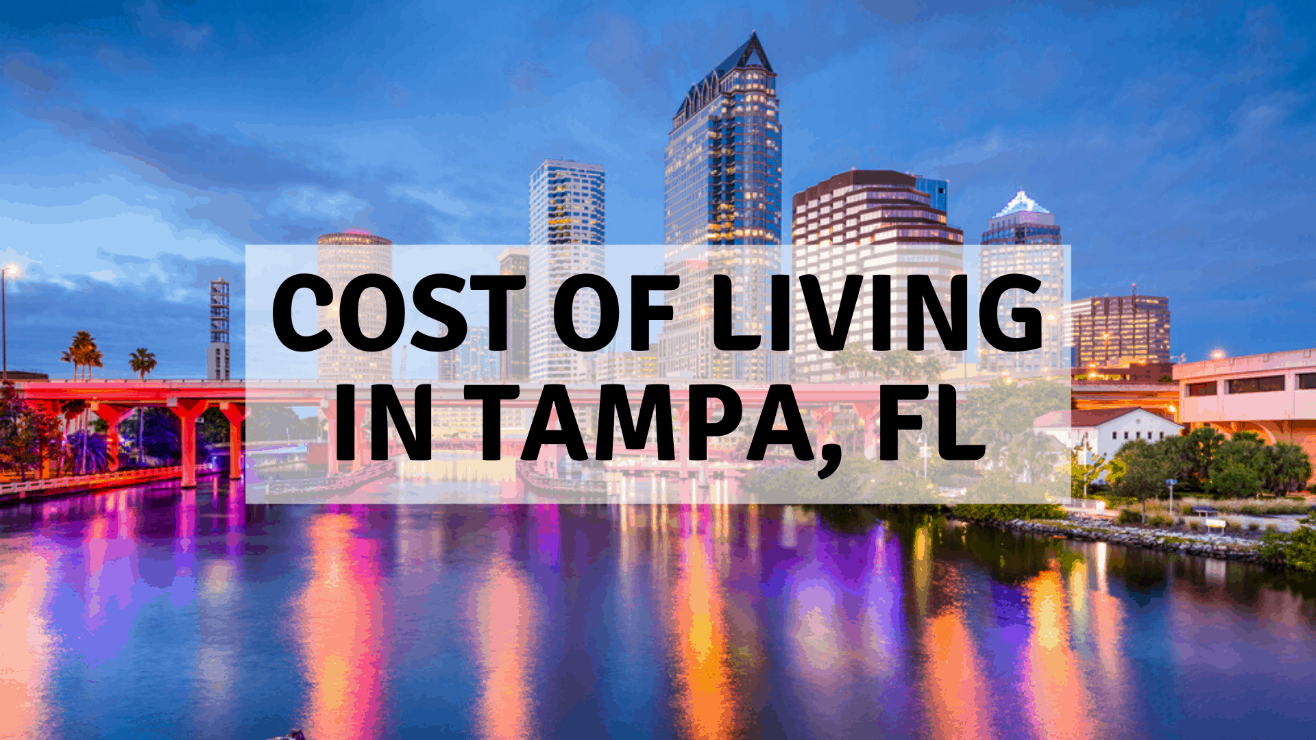 Tampa Cost Of Living 2020 Can You Afford Tampa Fl Data 2 College Brothers Moving And Storage